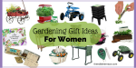 No matter the occasion, useful gardening gifts for women are always appreciated!