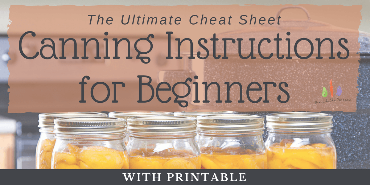 Canning Instructions For Beginners: The Ultimate Cheat Sheet [Printable]